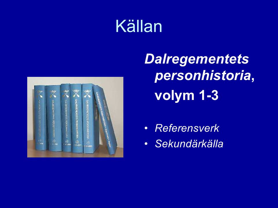 Källan Dalregementets personhistoria, volym 1-3 Referensverk