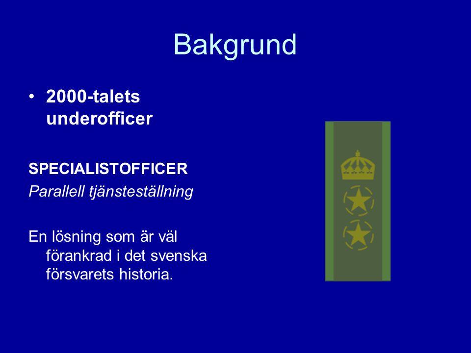Bakgrund 2000-talets underofficer SPECIALISTOFFICER