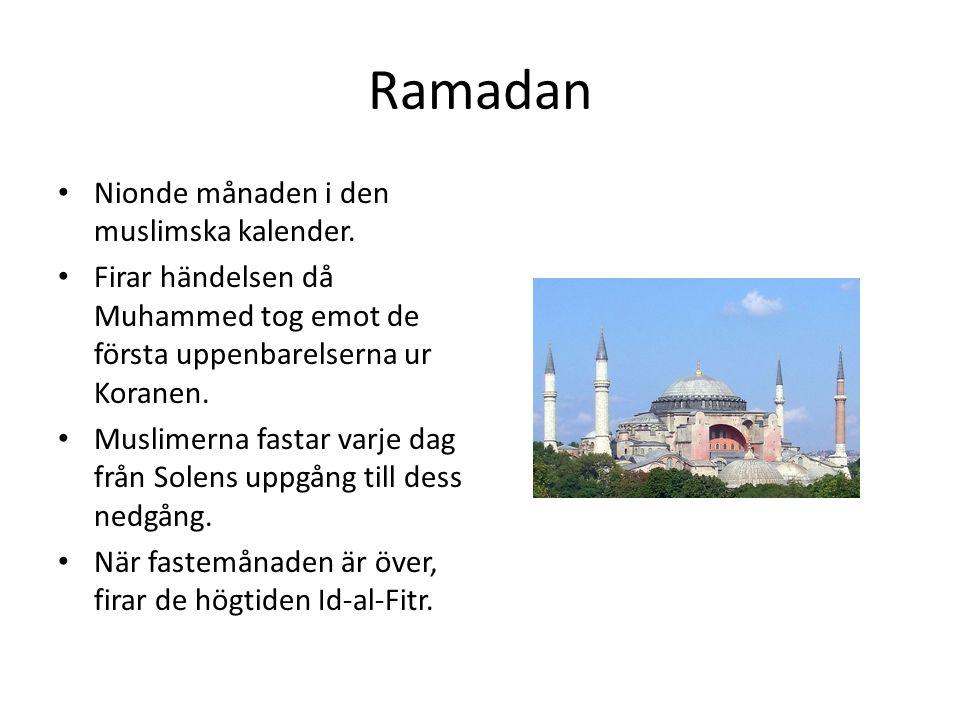 Ramadan Nionde månaden i den muslimska kalender.