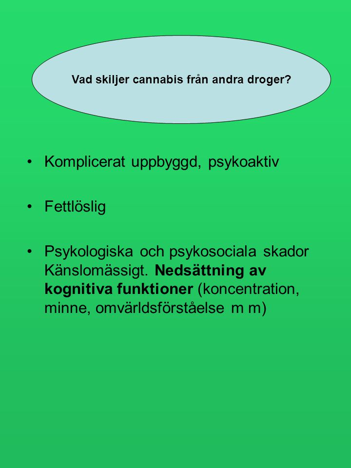 Vad skiljer cannabis från andra droger