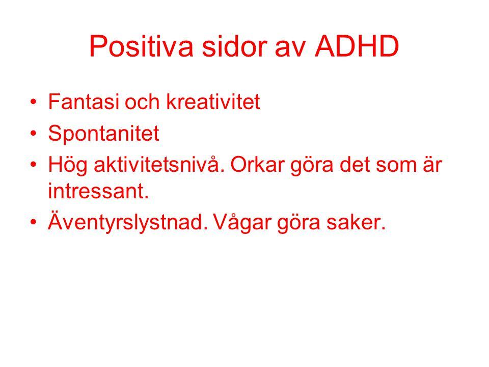 Positiva sidor av ADHD Fantasi och kreativitet Spontanitet