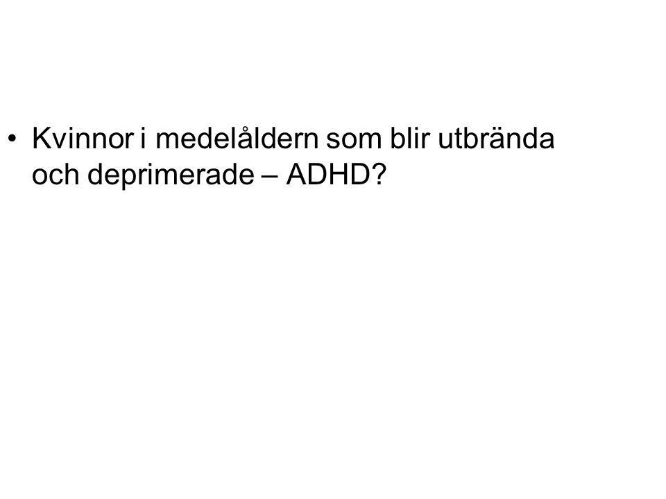 Kvinnor i medelåldern som blir utbrända och deprimerade – ADHD