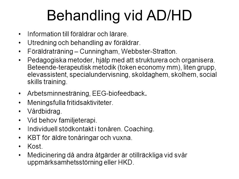 Behandling vid AD/HD Information till föräldrar och lärare.