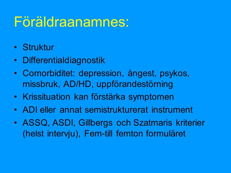 Föräldraanamnes: Struktur Differentialdiagnostik