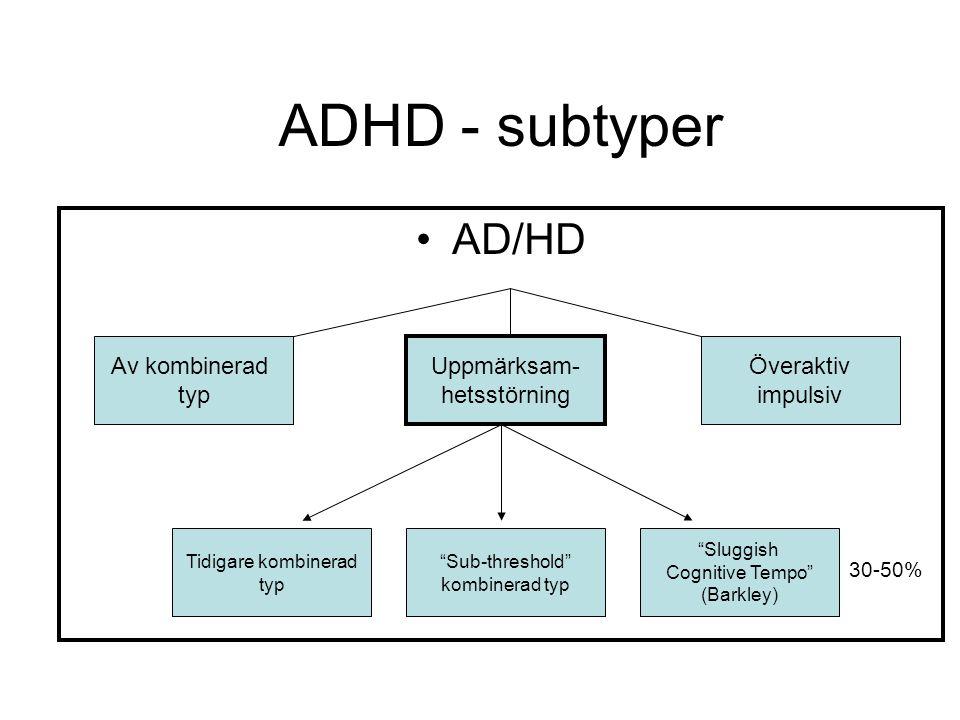 ADHD - subtyper AD/HD Av kombinerad typ Uppmärksam- hetsstörning