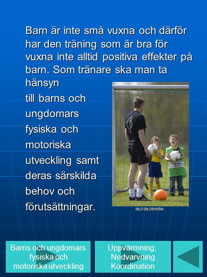 Barn är inte små vuxna och därför har den träning som är bra för vuxna inte alltid positiva effekter på barn. Som tränare ska man ta hänsyn