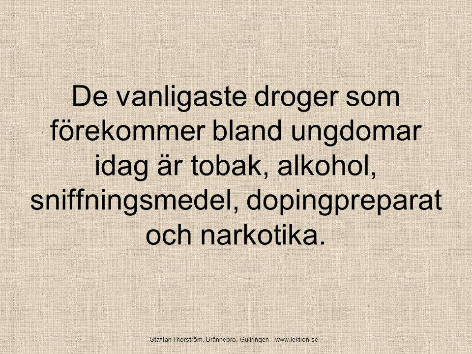 Staffan Thorström, Brännebro, Gullringen - www.lektion.se