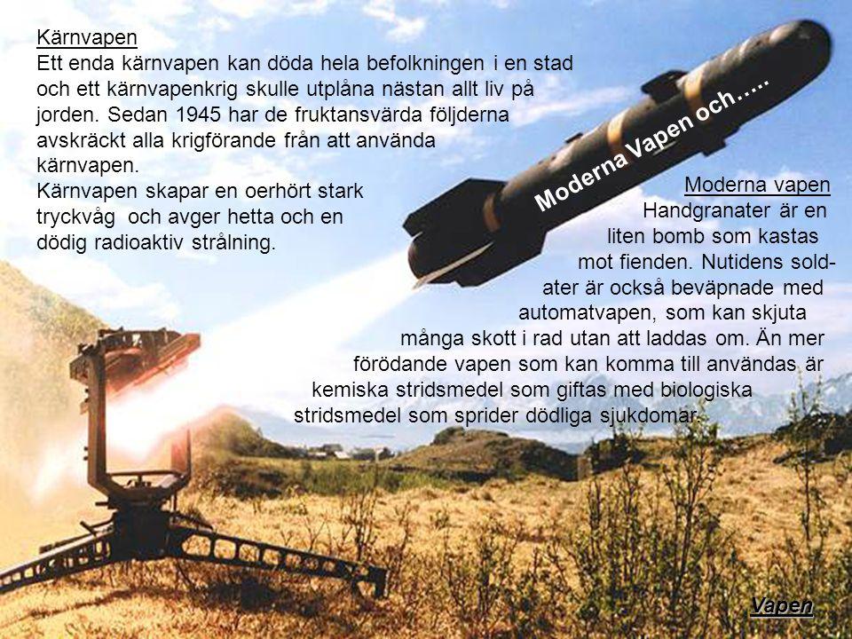 Moderna Vapen och….. Kärnvapen