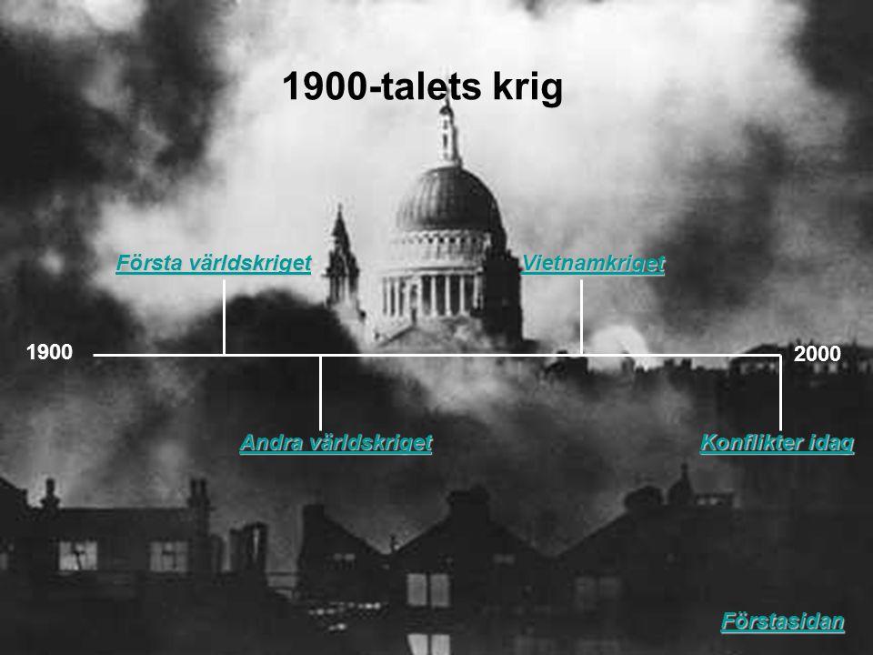 1900-talets krig 2000 1900 Första världskriget Andra världskriget