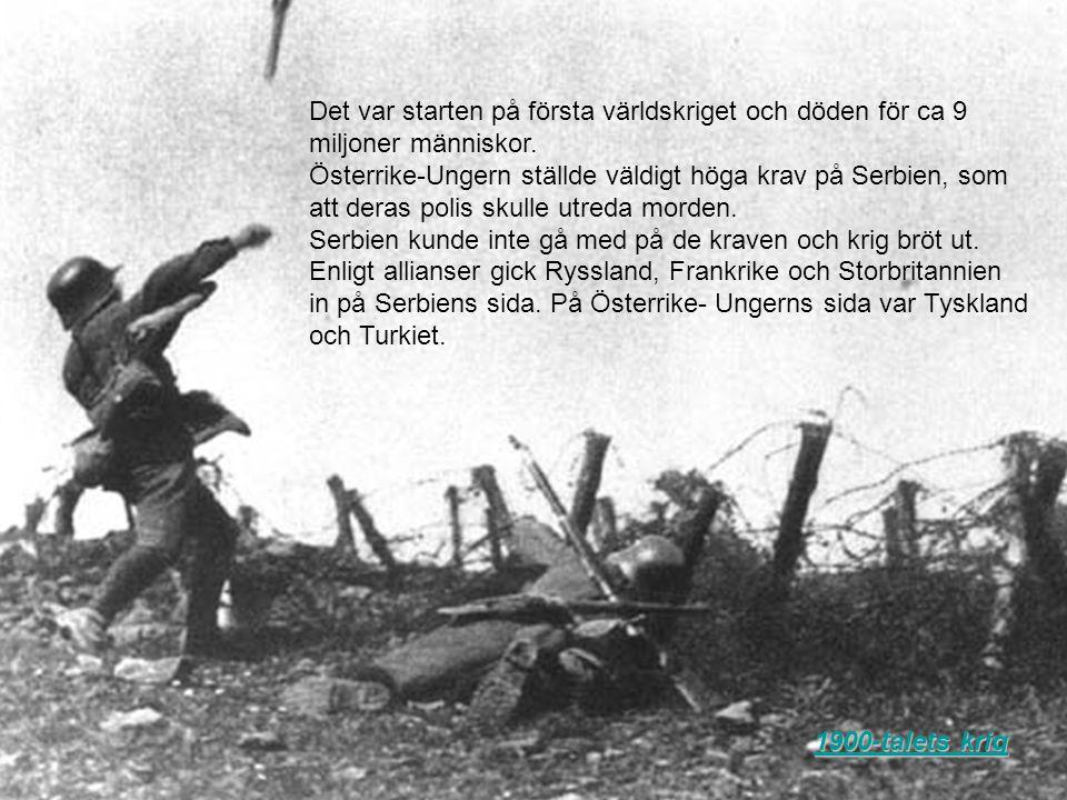 Det var starten på första världskriget och döden för ca 9