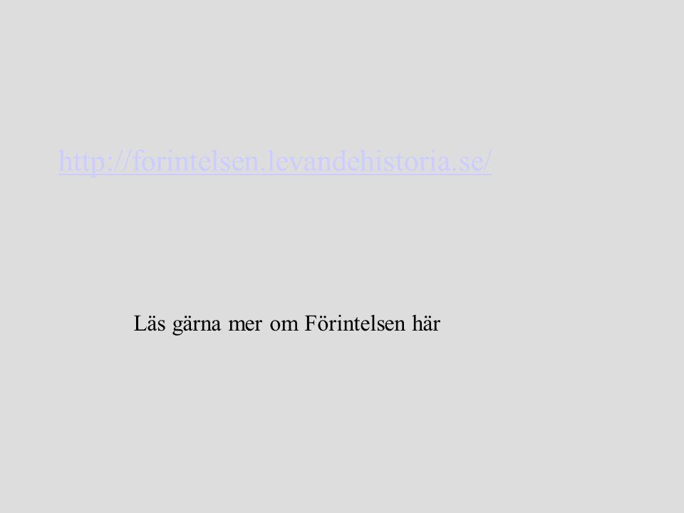 http://forintelsen.levandehistoria.se/ Läs gärna mer om Förintelsen här