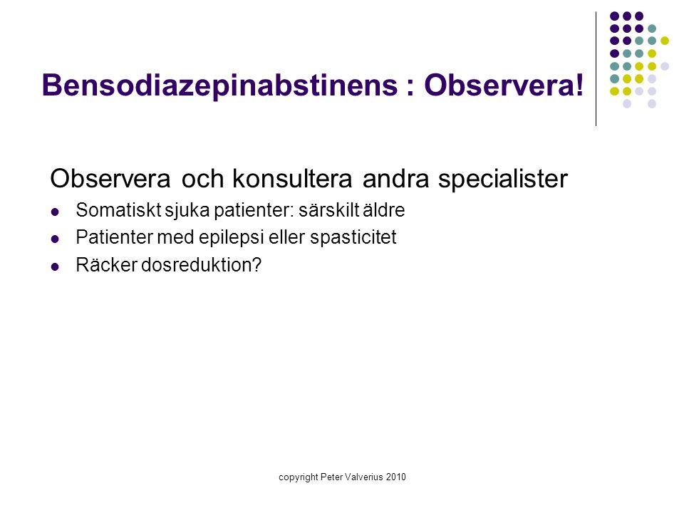 Bensodiazepinabstinens : Observera!