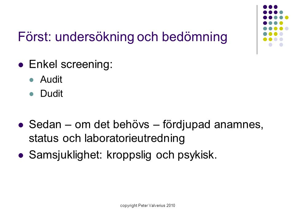 Först: undersökning och bedömning