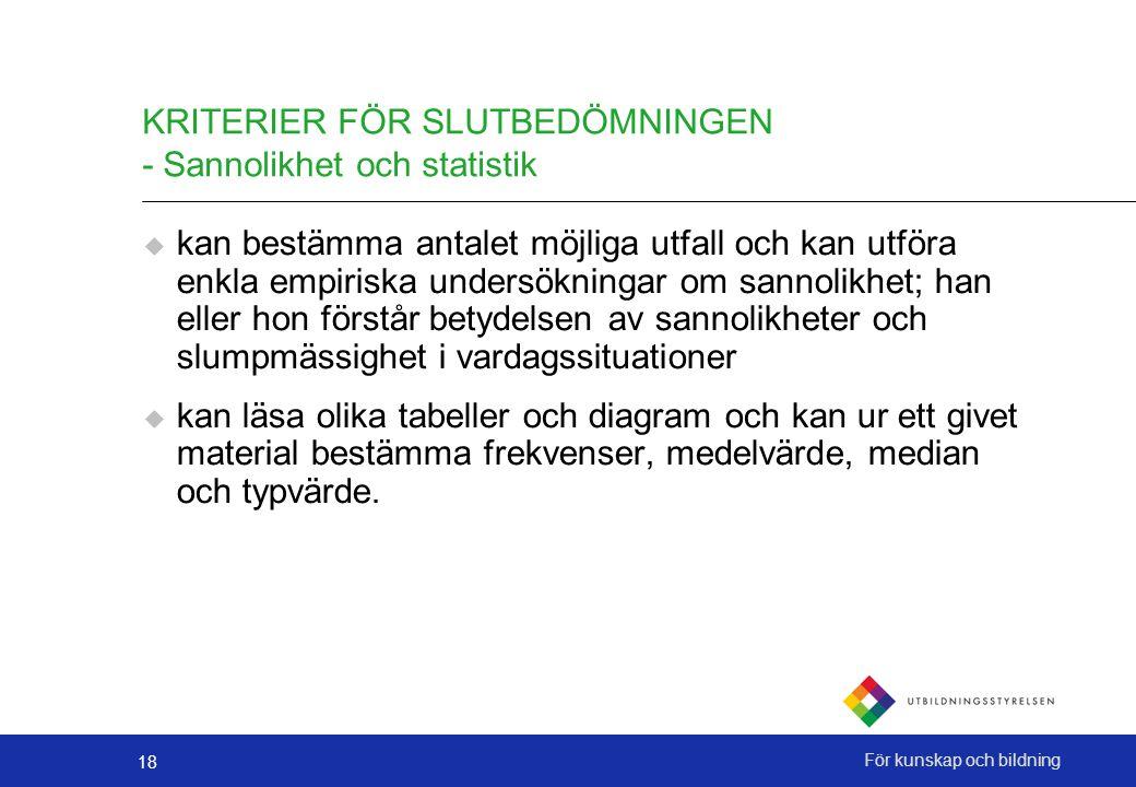 KRITERIER FÖR SLUTBEDÖMNINGEN - Sannolikhet och statistik