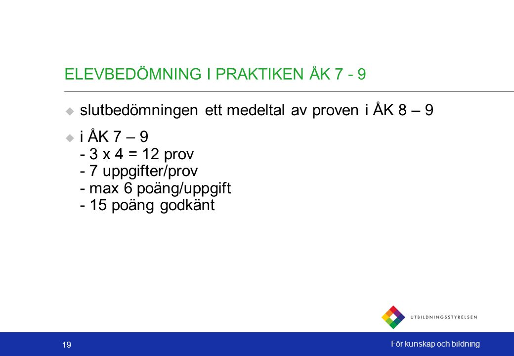 ELEVBEDÖMNING I PRAKTIKEN ÅK 7 - 9