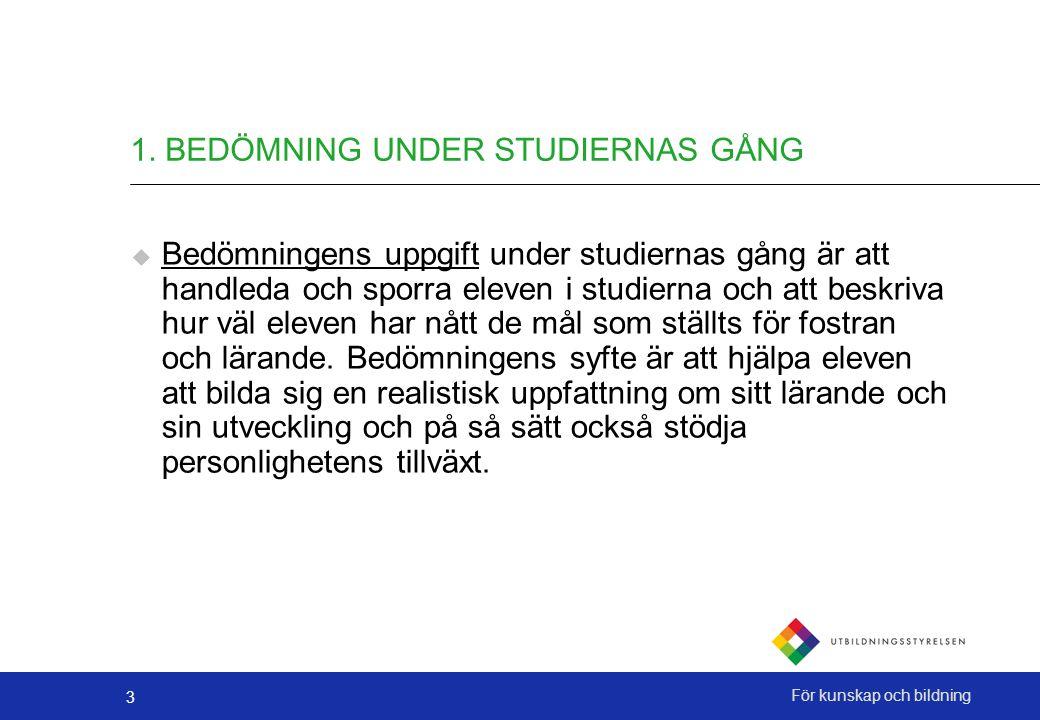 1. BEDÖMNING UNDER STUDIERNAS GÅNG