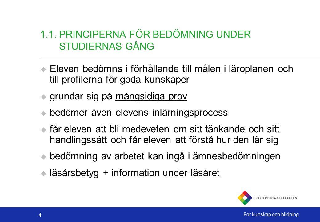 1.1. PRINCIPERNA FÖR BEDÖMNING UNDER STUDIERNAS GÅNG