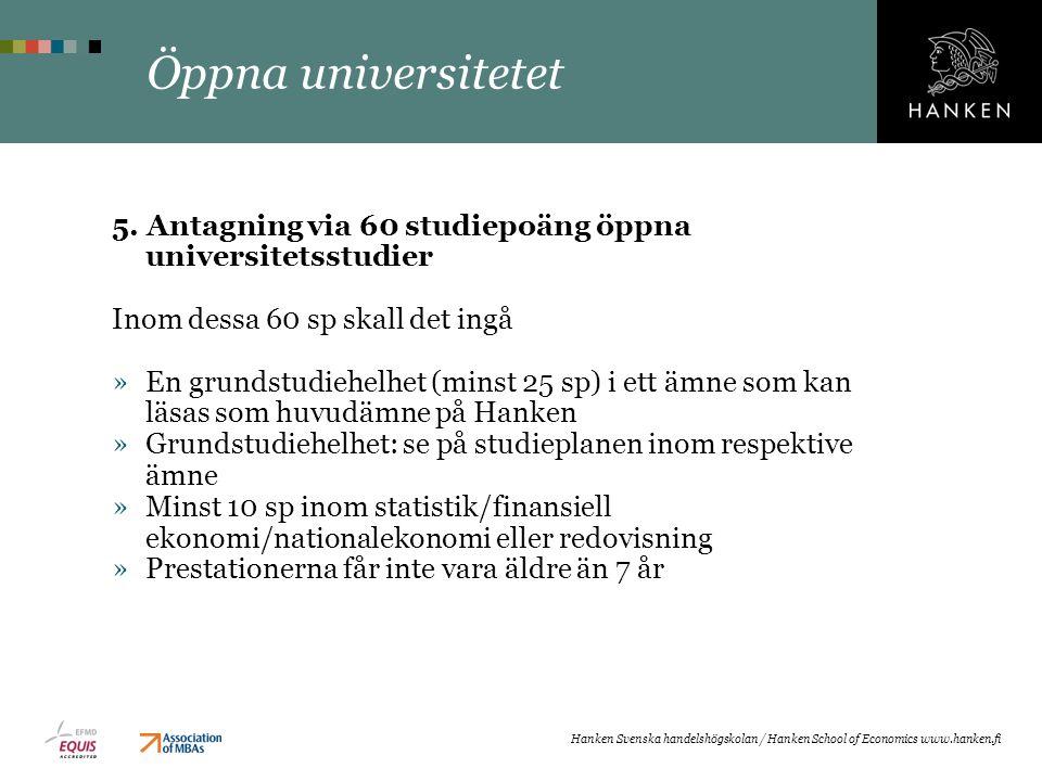 Öppna universitetet 5. Antagning via 60 studiepoäng öppna universitetsstudier. Inom dessa 60 sp skall det ingå.