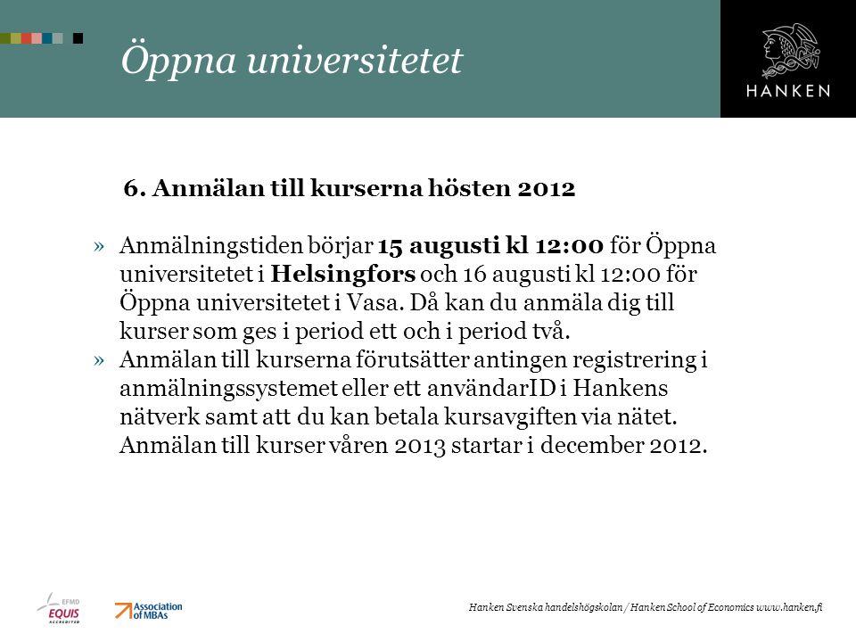 Öppna universitetet 6. Anmälan till kurserna hösten 2012