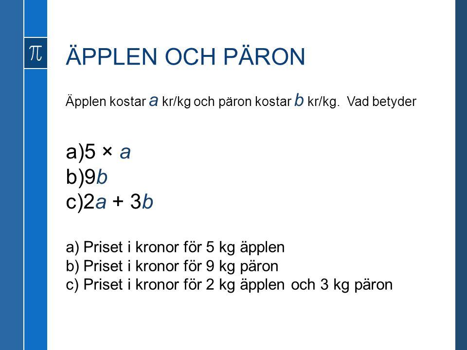 ÄPPLEN OCH PÄRON 5 × a 9b 2a + 3b Priset i kronor för 5 kg äpplen