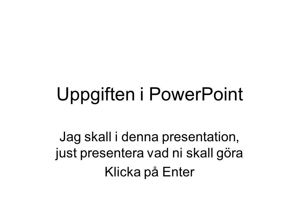Uppgiften i PowerPoint