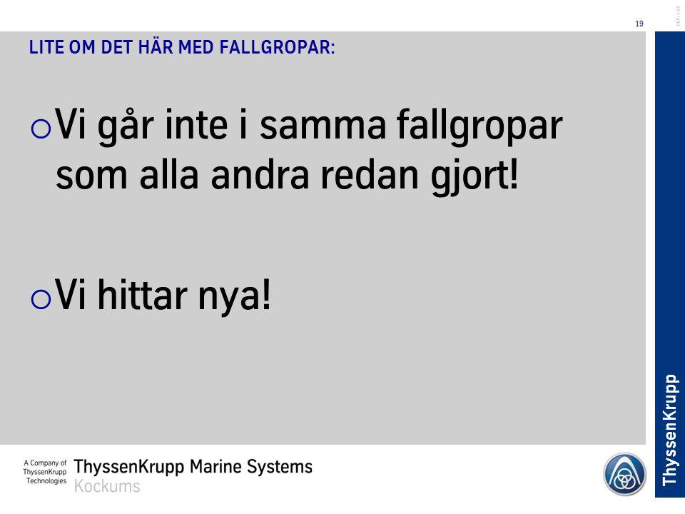LITE OM DET HÄR MED FALLGROPAR: