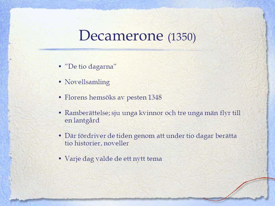 Decamerone (1350) De tio dagarna Novellsamling