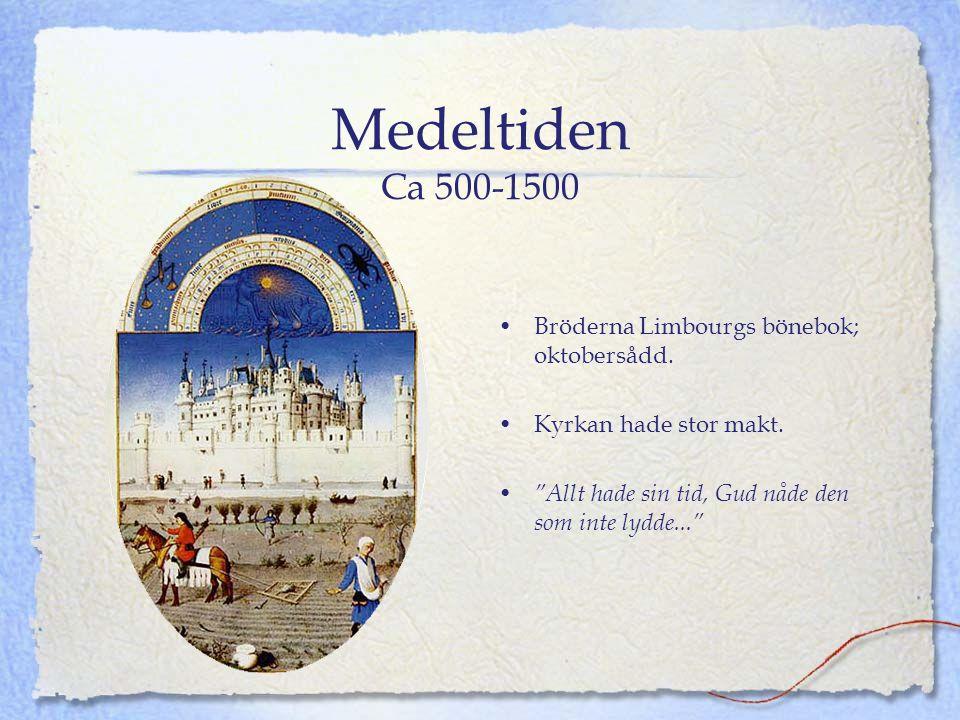 Medeltiden Ca 500-1500 Bröderna Limbourgs bönebok; oktobersådd.
