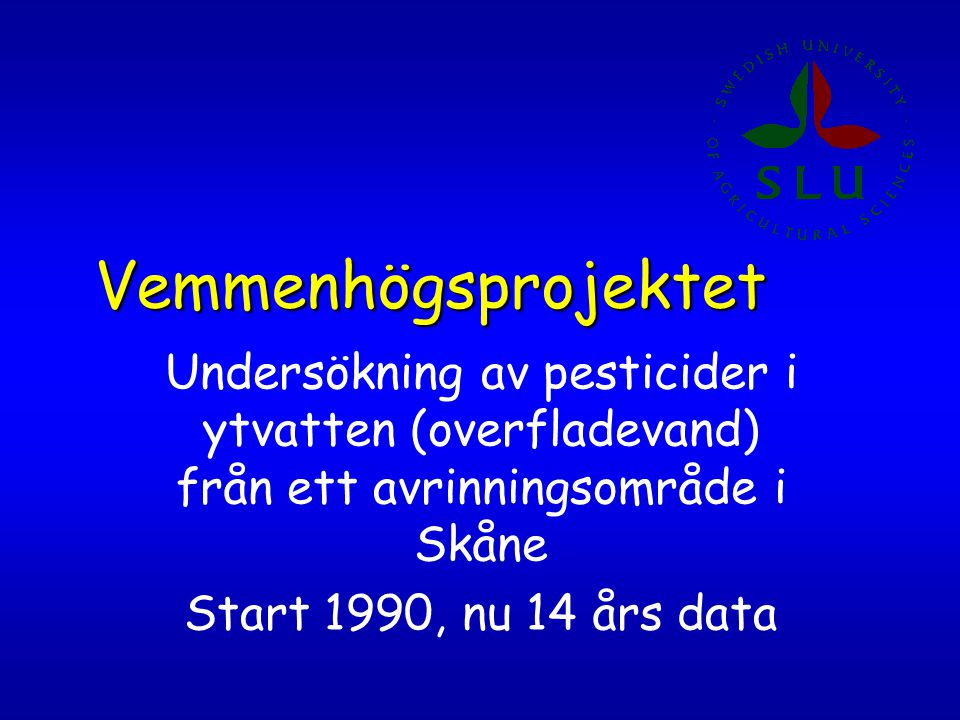 Vemmenhögsprojektet Undersökning av pesticider i ytvatten (overfladevand) från ett avrinningsområde i Skåne.