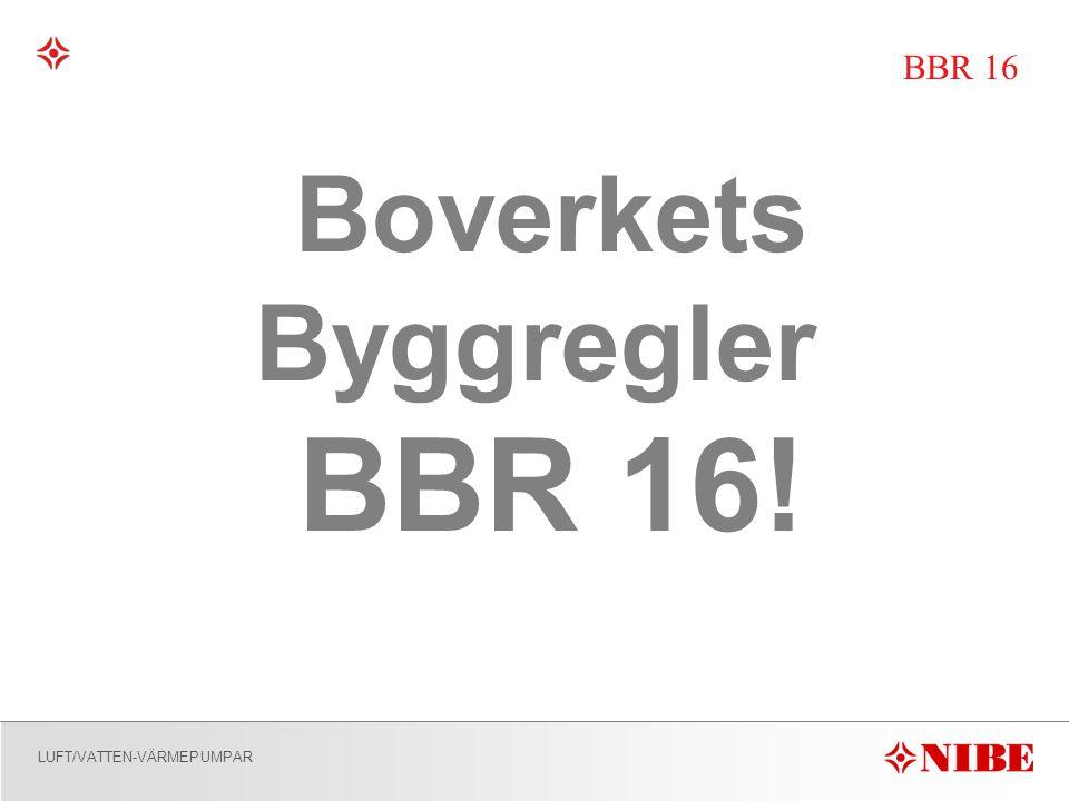 Boverkets Byggregler BBR 16!