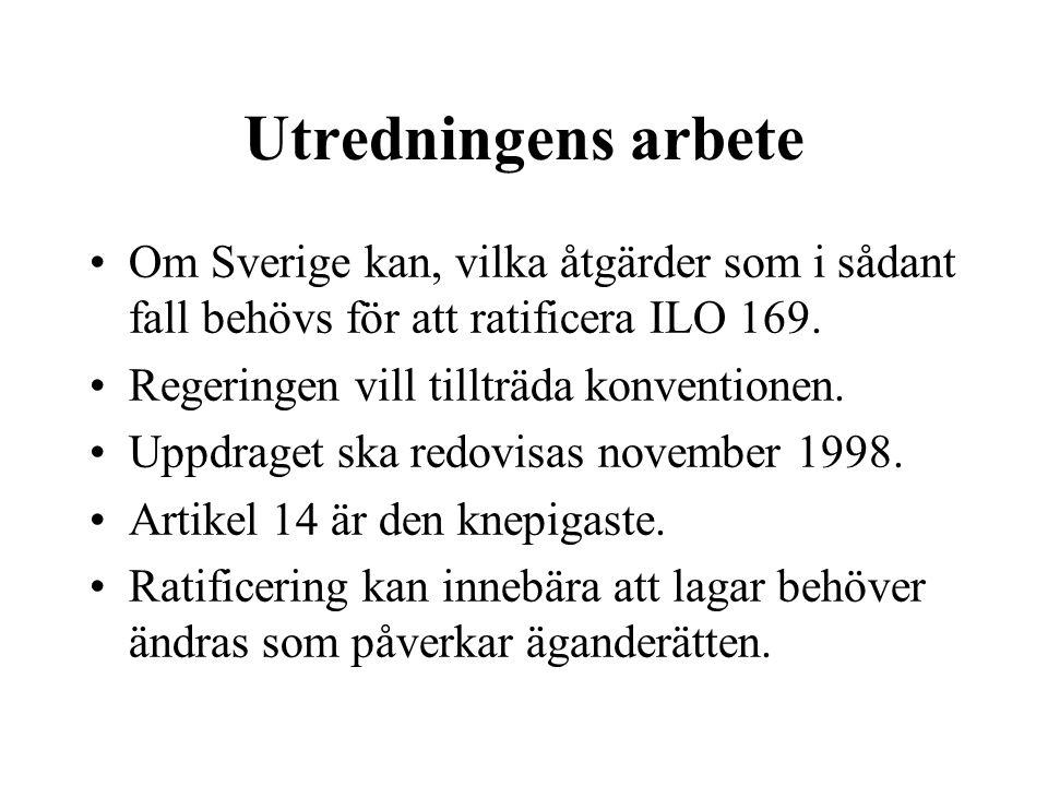 Utredningens arbete Om Sverige kan, vilka åtgärder som i sådant fall behövs för att ratificera ILO 169.