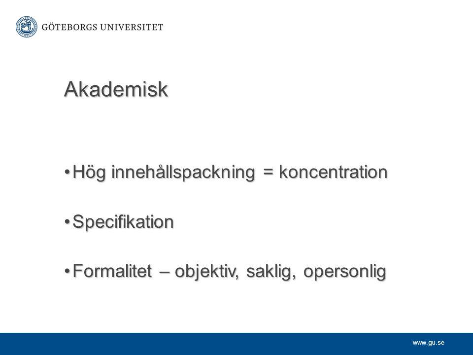 Akademisk Hög innehållspackning = koncentration Specifikation