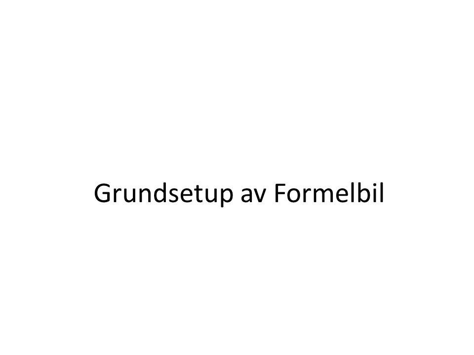 Grundsetup av Formelbil