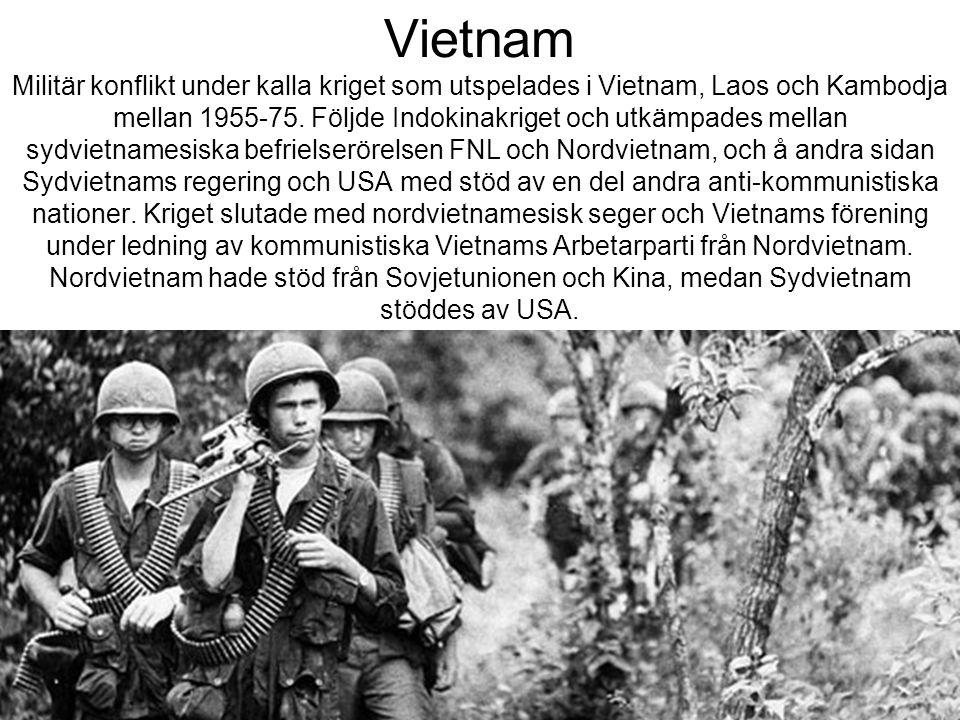 Vietnam Militär konflikt under kalla kriget som utspelades i Vietnam, Laos och Kambodja mellan 1955-75.