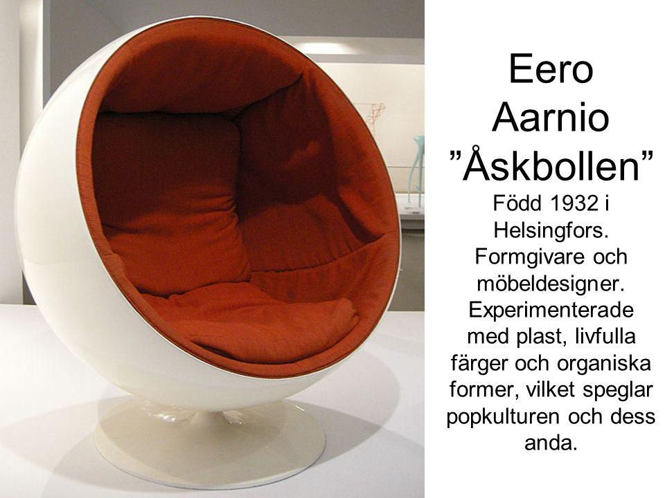 Eero Aarnio Åskbollen Född 1932 i Helsingfors