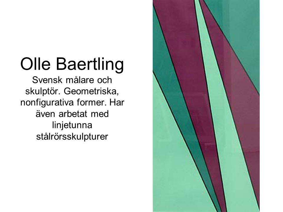 Olle Baertling Svensk målare och skulptör