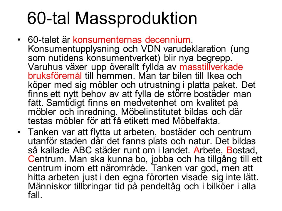 60-tal Massproduktion