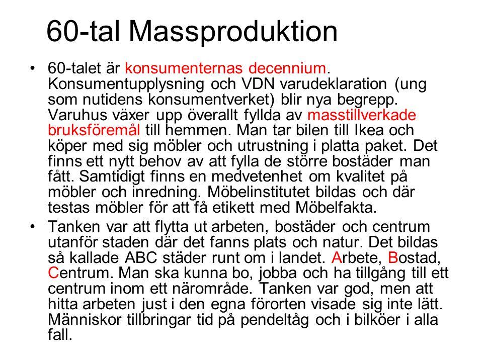 60-tal Massproduktion