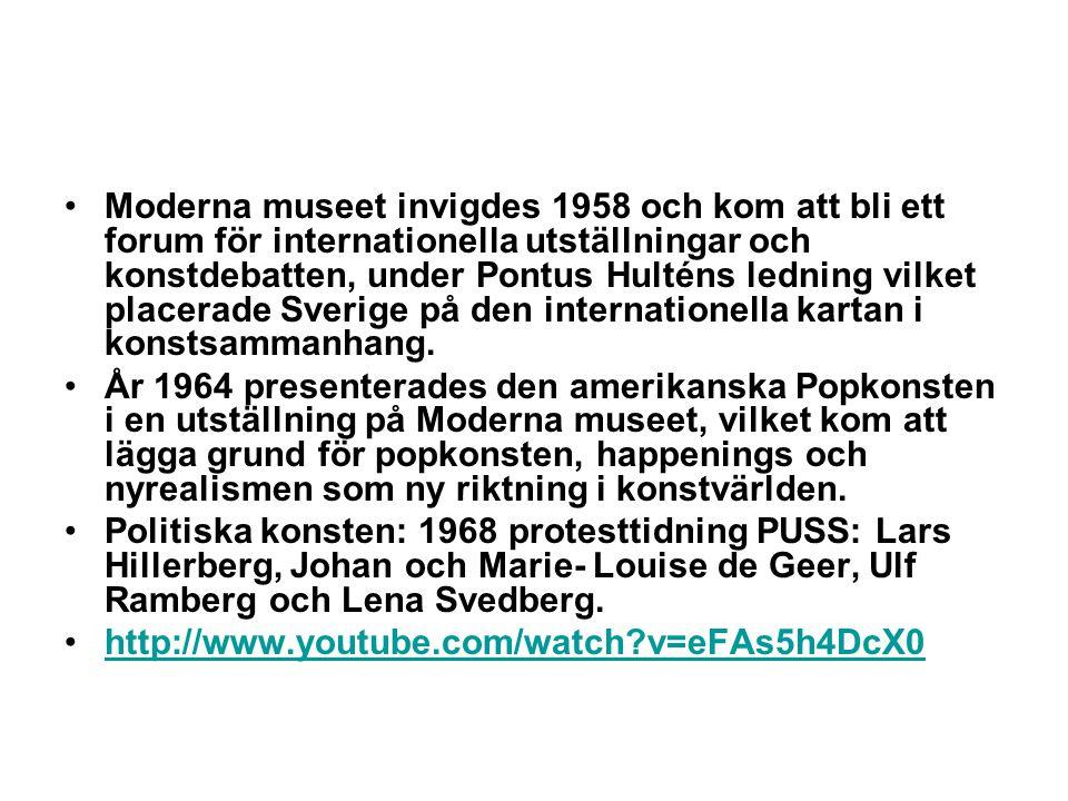 Moderna museet invigdes 1958 och kom att bli ett forum för internationella utställningar och konstdebatten, under Pontus Hulténs ledning vilket placerade Sverige på den internationella kartan i konstsammanhang.