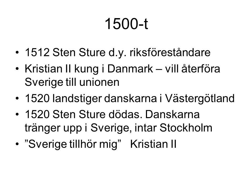1500-t 1512 Sten Sture d.y. riksföreståndare