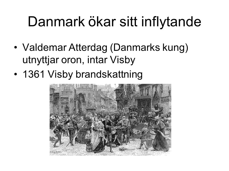 Danmark ökar sitt inflytande