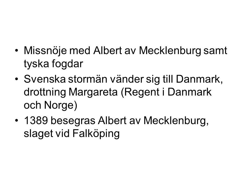 Missnöje med Albert av Mecklenburg samt tyska fogdar