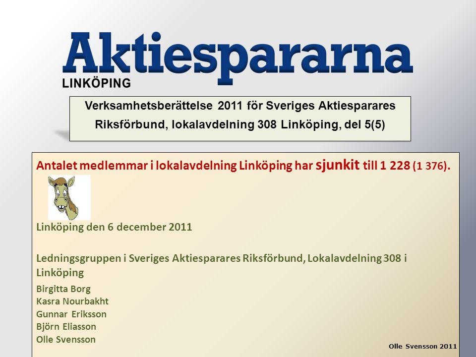 Verksamhetsberättelse 2011 för Sveriges Aktiesparares Riksförbund, lokalavdelning 308 Linköping, del 5(5)