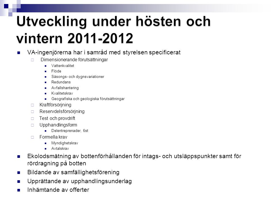 Utveckling under hösten och vintern 2011-2012