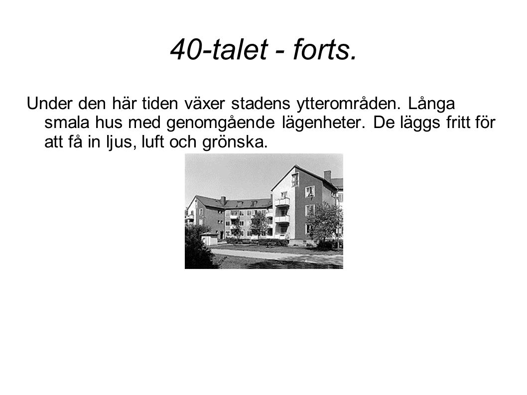40-talet - forts.