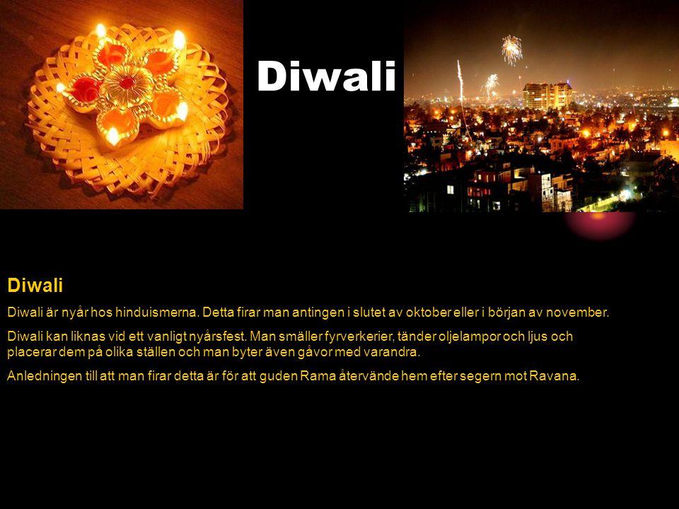 Diwali Diwali. Diwali är nyår hos hinduismerna. Detta firar man antingen i slutet av oktober eller i början av november.