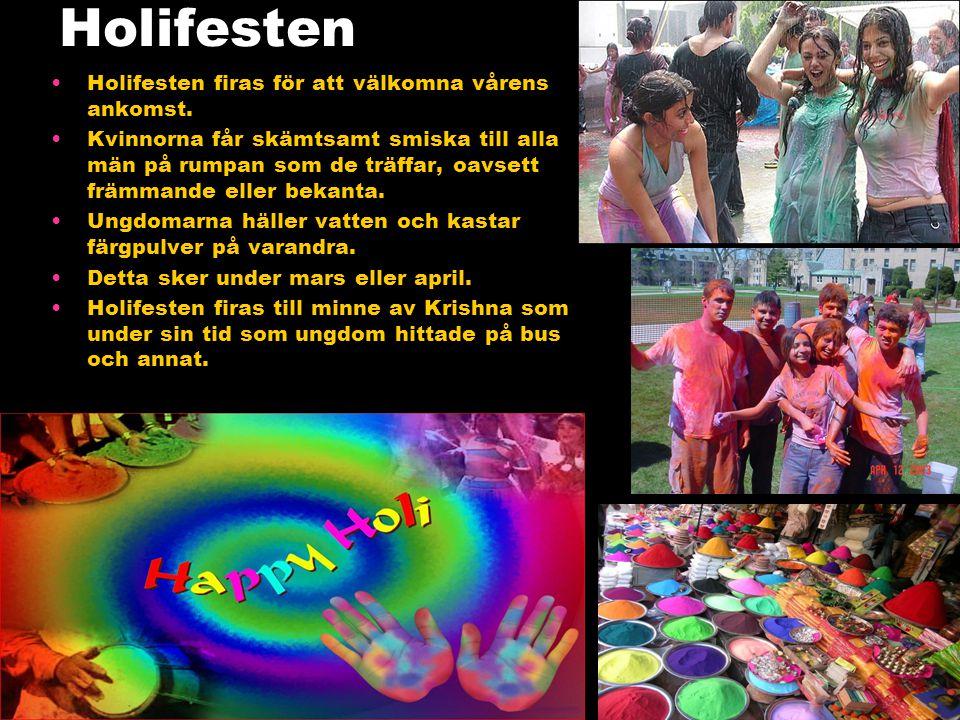 Holifesten Holifesten firas för att välkomna vårens ankomst.