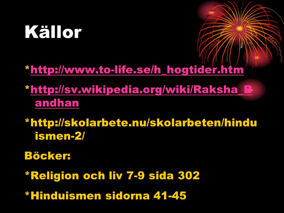 Källor *http://www.to-life.se/h_hogtider.htm