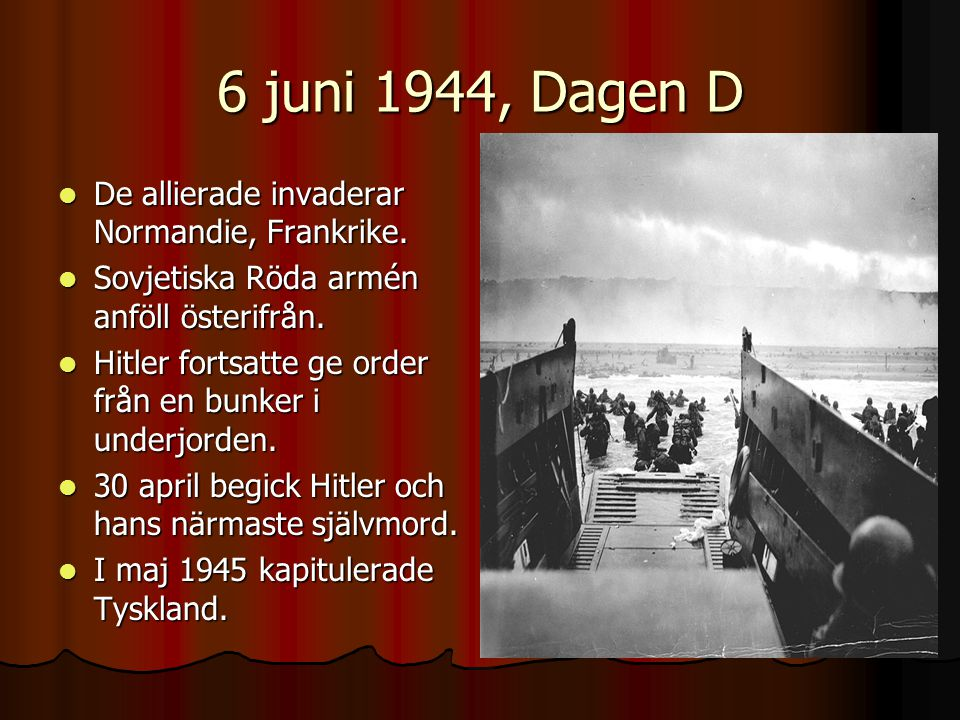 6 juni 1944, Dagen D De allierade invaderar Normandie, Frankrike.