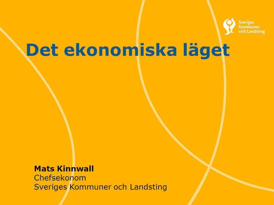 Det ekonomiska läget Mats Kinnwall Chefsekonom